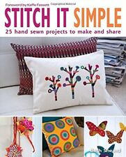 Stitch It Simple: 25 Hand Sewn Projects to Make and Share by Beth Sheard 2014