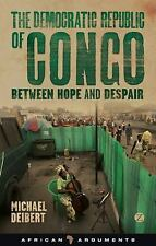 The Democratic Republic of Congo : Between Hope and Despair by Michael...