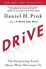 Drive: The Surprising Truth About What Motivates Us by Daniel H. Pink (2009, ...