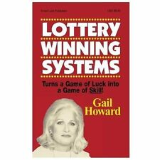 Lottery Winning Systems : Turns a Game of Luck into a Game of Skill by Gail...