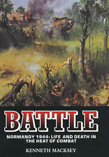 Battle: Normandy 1944 - Life and Death in the Heat of