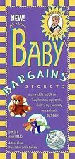 Baby Bargains: Secrets to Saving 20% to 50% on Baby Furniture, Equipment, Clothe