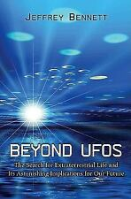 Beyond UFOs: The Search for Extraterrestrial Life and Its Astonishing Implicatio