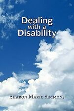 Dealing with a Disability by Sharon Marie Simmons (2010, Paperback)