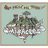 Police Dog Hogan - From the Land of Miracles (Rare CD Album)