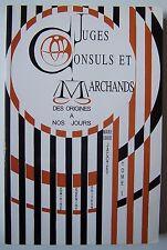 Juges, consuls et marchands, tome I, des origines à nos jours - M. L. Jacotey