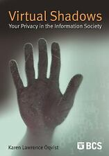 Virtual Shadows - Your Privacy in the Information Society, Lawrence Oqvist, Kare