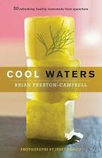 Cool Waters: 50 Refreshing, Healthy, Homemade Thirst Quenchers (50 Series) - New