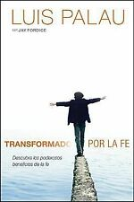 Transformado por la fe: Descubra los poderosos beneficios de la fe (Spanish Edi