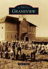 Grandview (Washington) by Ruth A. Dirk (2014) Images of America Series