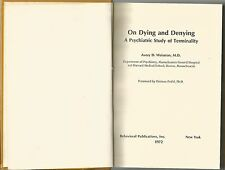 On Dying and Denying A Psychiatric Study of Terminality Avery D. Weisman HC 1972