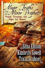 Major Truths from the Minor Prophets: Power, Freedom, and Hope for Women by Ell