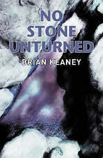 No Stone Unturned by Brian Keaney (Paperback, 2005)