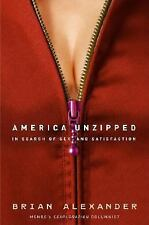 America Unzipped: In Search of Sex and Satisfaction Alexander, Brian Hardcover