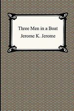 Three Men in a Boat : To Say Nothing of the Dog by Jerome K. Jerome (2005,...