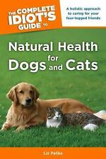 The Complete Idiot's Guide to Natural Health for Dogs and Cats-ExLibrary