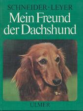 Erich Schneider-Leyer: MEIN FREUND DER DACHSHUND. Rassenmonographie des Teckels.