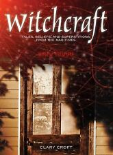NEW - Witchcraft: Tales, Beliefs and Superstitions from the Maritimes