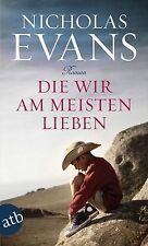 Evans, Nicholas - Die wir am meisten lieben: Roman