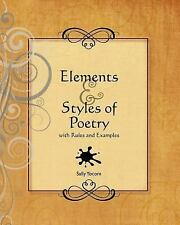 Elements and Styles of Poetry : With Rules and Examples by Sally Yocom (2011,...