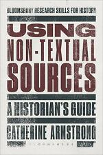 Bloomsbury Research Skills for History: Using Non-Textual Sources : A...