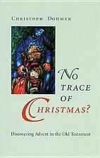No Trace of Christmas ? : Discovering Advent in the Old Testament