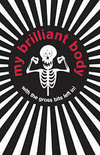 NEW -  MY BRILLIANT BODY Hardback PUBERTY BRAINS BOGEYS BURPS Surprise & Disgust