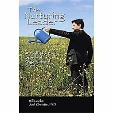The Nurturing Leader : A Toolkit for Every Season of Organizational Growth by...