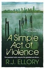 A Simple Act of Violence by R. J. Ellory (Paperback, 2009)