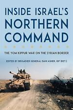 Foreign Military Studies: Inside Israel's Northern Command : The Yom Kippur...