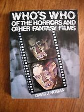 WHO'S WHO OF THE HORRORS AND OTHER FANTASY FILMS-David J Hogan-an encyclopedia