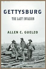 Gettysburg: The Last Invasion (First Edition) by Allen C. Guelzo..NEW Hardcover