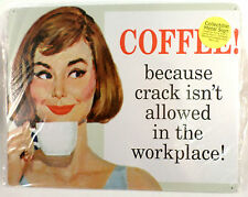 Coffee Because Crack Isn'T Allowed In The Workplace! Funny Metal Sign Bar Office