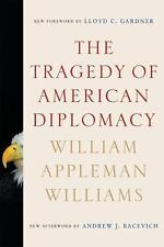 The Tragedy of American Diplomacy by William Appleman Williams (2009, Paperback)