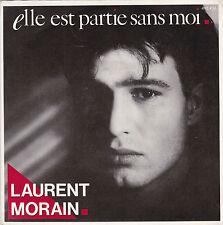 LAURENT MORAIN ELLE EST PARTIE SANS MOI / LEQUEL DE NOUS DEUX FRENCH 45 SINGLE