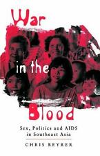 War in the Blood : Sex, Politics and AIDS in Southeast Asia-ExLibrary