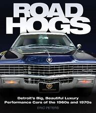 Road Hogs: Detroit's Big, Beautiful Luxury Performance Cars of the 1960s and 197