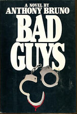 Bad Guys by Anthony Bruno-1st Edition/DJ-1988-Author's First Novel