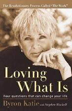 The Work, Loving What Is, Four Questions That Can Change Your Life, Byron Katie