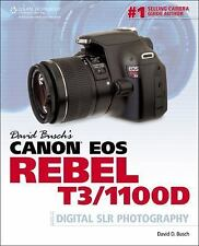 David Busch's Canon EOS Rebel T3/1100D Guide to Digital SLR Photography, David D