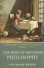 The Rise of Modern Philosophy: A New History of Western Philosophy, Volume 3, Ke
