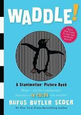 WADDLE! (Rufus Butler Seder) - Hardcover Scanimation Picture Book