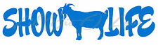 Show Life Vinyl Decal - Show Goat 4H Four H Sticker Country, Farming Agriculture