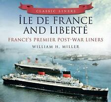 Classic Liners Ile de France and Liberte: France's Premier Post-War Liners, Mill