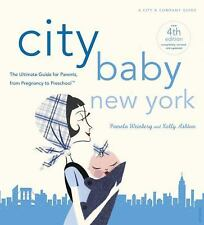 City Baby New York 4th Edition: The Ultimate Guide for Parents, from Pregnancy t