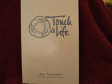 Touch a Life : New Testament Bible Contemporary 1995 PB  Buy 3 get 1 Free
