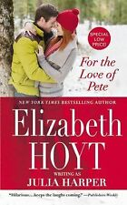 For the Love of Pete by Julia Harper (2015, Paperback)