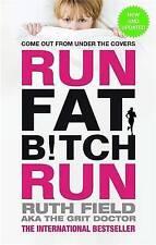Run Fat Bitch Run by Ruth Field (Paperback, 2014)