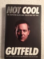 Not Cool : The Hipster Elite and Their War on You by Greg Gutfeld 2014 $26