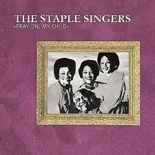 THE STAPLE SINGERS CD PRAY ON,MY CHILD